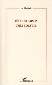 Récit et saison chez Colette - Min-SookLe