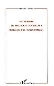 Malcolm de Chazal, l'homme des genèses : de la recherche des origines à la découverte de l'avenir perdu - ChristopheChabbert