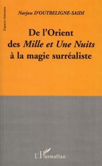 De l'Orient des Mille et Une Nuits à la magie surréaliste - NarjessOutreligne-Saidi