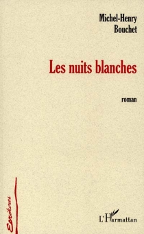Les nuits blanches - Michel-Henry Bouchet