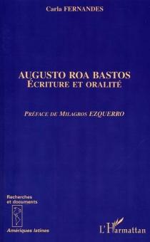 Augusto Roa Bastos : écriture et oralité - CarlaFernandes