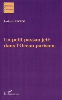 Un petit paysan jeté dans l'océan parisien. - LudovicRecrop