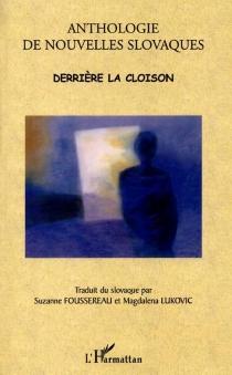 Anthologie de nouvelles slovaques : derrière la cloison -