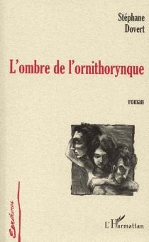 L'ombre de l'ornithorynque - StéphaneDovert