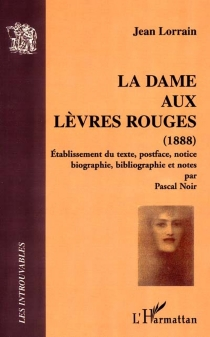 La dame aux lèvres rouges : 1888 - JeanLorrain