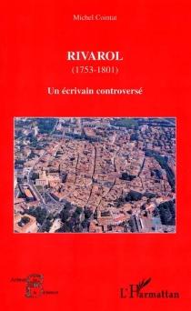 Rivarol, 1753-1801 : un écrivain controversé - MichelCointat