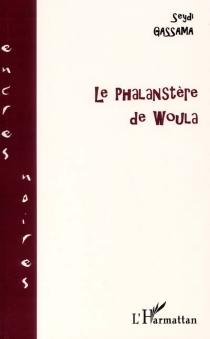 Le phalanstère de Woula - SeydiGassama