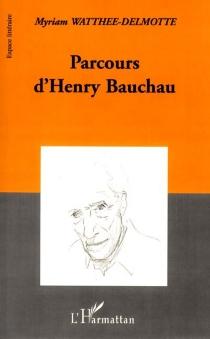 Parcours d'Henry Bauchau - MyriamWatthée-Delmotte