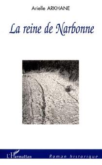 La reine de Narbonne - ArielleArkhane