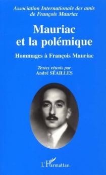 Mauriac et la polémique - Association internationale des amis de François Mauriac