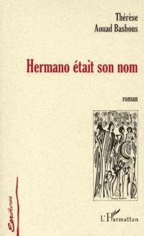 Hernano était son nom - ThérèseAouad Basbous