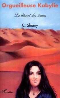 Orgueilleuse Kabylie : le désert des âmes - ShamyChemini