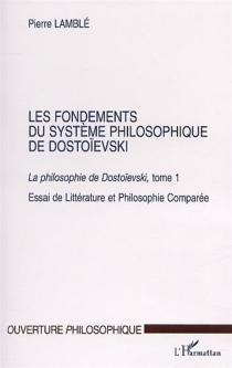 La philosophie de Dostoïevski : essai de littérature et philosophie comparée - PierreLamblé