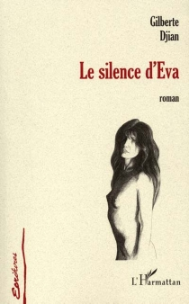 Le silence d'Eva - GilberteDjian