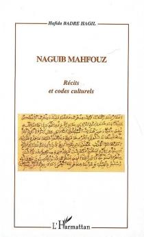 Naguib Mahfouz : récits et codes culturels - HafidaBadre Hagil