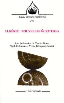 Algérie : nouvelles écritures : colloque international, université York, Glendon, et université de Toronto, 13-16 mai 1999 -