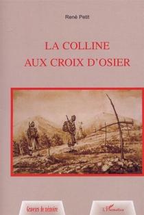 La colline aux croix d'osier - RenéPetit