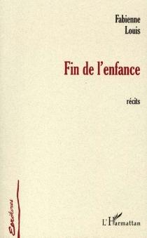 Fin de l'enfance - FabienneLouis