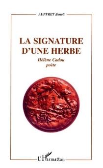 La signature d'une herbe : Hélène Cadou, poète - BenoîtAuffret