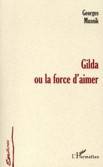 Gilda ou La force d'aimer - GeorgesMusnik