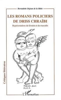 Les romans policiers de Driss Chraïbi : représentations du féminin et du masculin - BernadetteDejean de La Bâtie