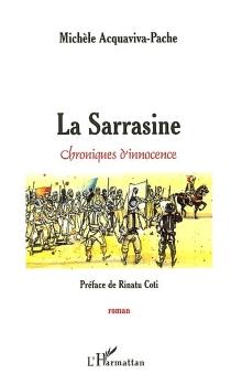 La Sarrasine : chronique d'innocence - MichèleAcquaviva-Pache
