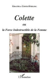 Colette ou La force indestructible de la femme - Graciela Conte-Stirling
