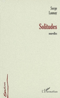 Solitudes - Serge Launay