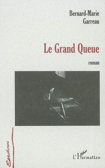 Le grand queue - Bernard-MarieGarreau