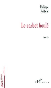 Le carbet boulé - PhilippeRolland