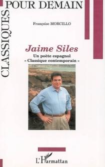 Jaime Siles : un poète espagnol classique contemporain - FrançoiseMorcillo