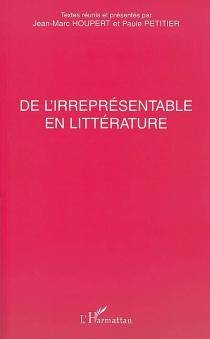De l'irreprésentabilité en littérature -