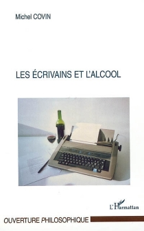 Les écrivains et l'alcool - MichelCovin