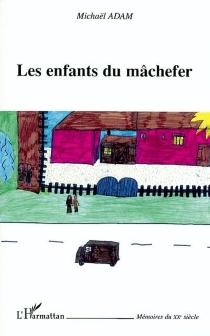 Les enfants du mâchefer - MichaëlAdam