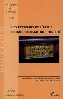 Les écrivains de l'exil : cosmopolitisme ou ethnicité -