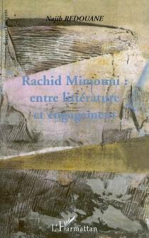 Rachid Mimouni : entre littérature et engagement - NajibRedouane