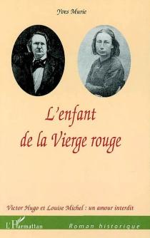 L'enfant de la Vierge rouge - YvesMurie