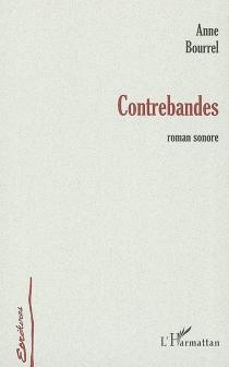 Contrebandes : roman sonore - AnneBourrel