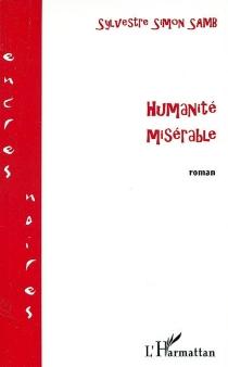 Humanité misérable - Sylvestre SimonSamb