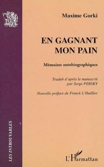 En gagnant mon pain : mémoires autobiographiques - MaximeGorki