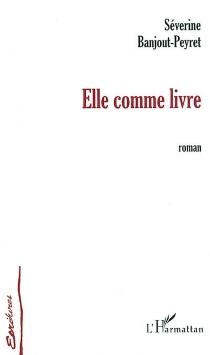 Elle comme livre - SéverineBanjout-Peyret