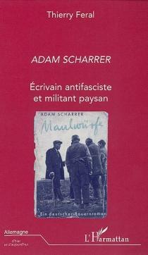 Adam Scharrer : écrivain antifasciste et militant paysan - ThierryFéral