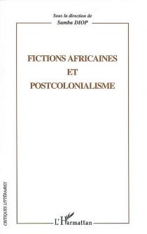 Fictions africaines et postcolonialisme -