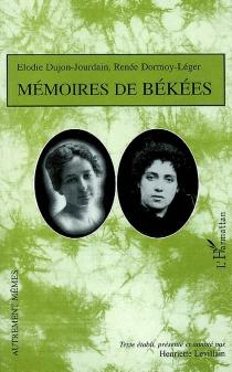 Mémoires de Békées : textes inédits - RenéeDormoy-Léger