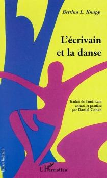 L'écrivain et la danse : modèles d'un archétype - Bettina LiebowitzKnapp