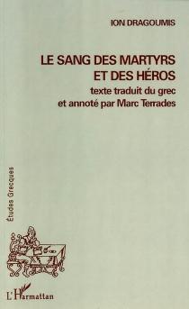 Le sang des martyrs et des héros - IonDragoumis