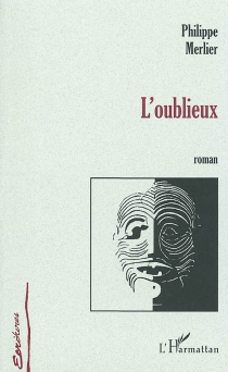 L'oublieux - Philippe Merlier