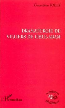 Dramaturgie de Villiers de L'Isle-Adam - GenevièveJolly