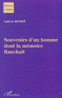 Souvenirs d'un homme dont la mémoire flanchait - LudovicRecrop