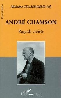 André Chamson, regards croisés - Colloque André Chamson